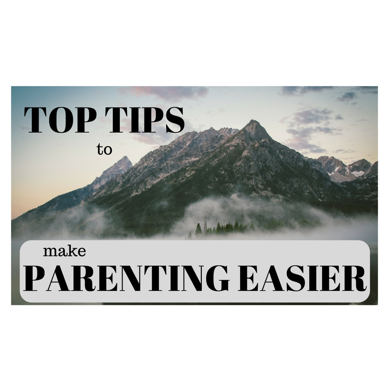 Top Tips to make Parenting Easier